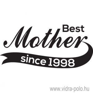 """Best Mother since """"évszám"""""""