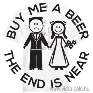 Buy me a beer, the end is near